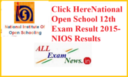 National Open School 12th Exam Result 2015 - (www.nios.ac.in) - All Exam News|Results|Exam Results|Recruitment 2015