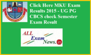 MKU Exam Results 2015 - UG PG CBCS check Semester Exam Result - All Exam News|Results|Exam Results|Recruitment 2015
