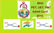 BHU Exam Admit card 2015 UET / PET Hall Ticket Download - All Exam News|Results|Exam Results|Recruitment 2015