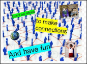 Don't be afraid to make connections and have fun!