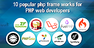 Most 10 Popular PHP Frameworks in 2015 for PHP Web Developers