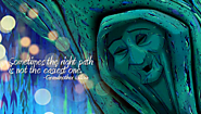 """Sometimes the right path is not the easiest one""-Grandmother Willow, Pocahontas"