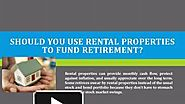 Should You Use Rental Properties to Fund Retirement?