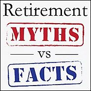 Most Common Myths And Facts About Post Retirement Life