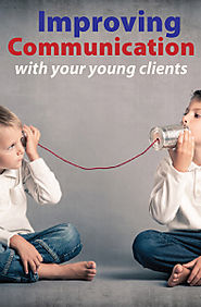 "Improving Communication with Your Young Clients - Updated for 2015 "" PDResources"
