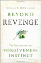 Beyond Revenge: The Evolution of the Forgiveness Instinct