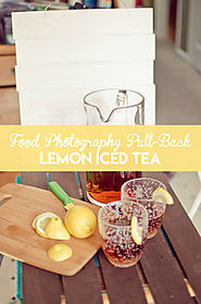 Food Photography Pull-Back: Lemon Iced Tea