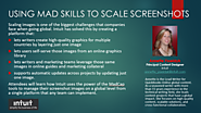 Using Mad Skills to Scale Screenshots