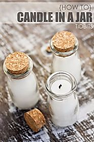 How to Make a Candle in Jar {A Lovely Gift!} - Tidbits