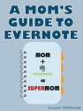 A Mom's Guide to Evernote