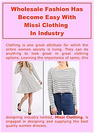 Wholesale Fashion Has Become Easy With Missi Clothing In Industry