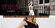 Missi London, Wholesale Clothing for Your Boutique