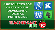 4 Resources for Creating and Developing Digital Portfolios