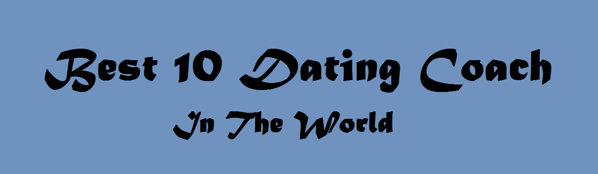 Headline for Best 10 Dating Coach In World