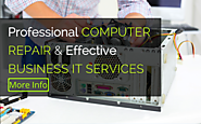 Professional COMPUTER REPAIR & Effective BUSINESS IT SERVICES