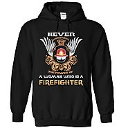 Never Underestimate the power of a woman who is a firefighter - Limited Edition