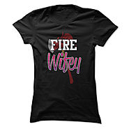 Fire Wifey Great Funny Firefighters Wife Shirt