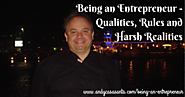 Being an Entrepreneur - Qualities, Rules and Harsh Realities