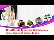 Herbal Erectile Dysfunction Pills To Increase Sexual Power And Stamina In Men