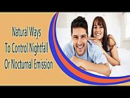 Natural Ways To Control Nightfall Or Nocturnal Emission