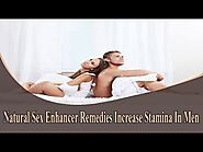 Natural Sex Enhancer Remedies Increase Stamina In Men