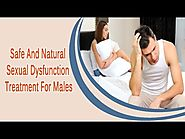 Safe And Natural Sexual Dysfunction Treatment For Males
