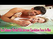 Sex Enhancer Herbal Pills Increase Ejaculation Force In Men