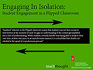 Engaging In Isolation: Student Engagement in a Flipped Classroom