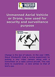 Unmanned Aerial Vehicle or Drone, now used for security and surveillance purpose