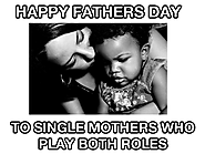 Happy Fathers Day To Single Moms; Wishes, Greetings n Messages