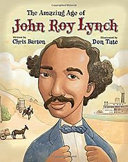 The Amazing Age of John Roy Lynch