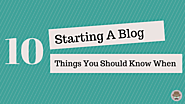 10 Things You Should Know When Starting A Blog