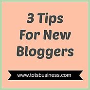 3 Tips For New Bloggers * Thinking Outside The Sandbox