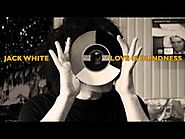 Love Is Blindness Lyrics - Jack White