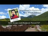 Adventures in Visibility | Have Google and Facebook Failed Us?