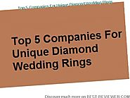 BEST REVIEW - TOP 5 COMPANIES FOR UNIQUE DIAMOND WEDDING RINGS JUNE 2015