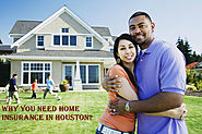 Why You Need Home Insurance In Houston?