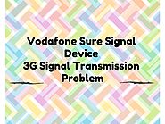 How To Fix Vodafone Sure Signal 3G Signal Transmission Problem? -