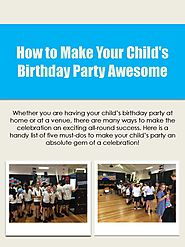 How To Make Your Child's Birthday Party Awesome