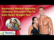 Ayurvedic Herbal Appetite Enhancer Stimulant Pills To Gain Body Weight Fast