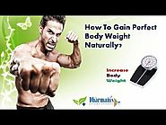 How To Gain Perfect Body Weight Naturally