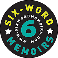 SMITH Magazine Six-Word Memoirs
