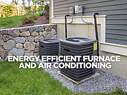 Energy Efficient Furnace and Air Conditioning: