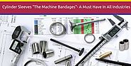 "Cylinder Sleeves ""The Machine Bandages""- A Must Have All In Industries"