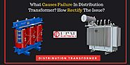 What Causes Failure In Distribution Transformer? How Rectify The Issue?