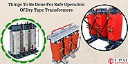 How to do Safe Operation Of Dry Type Transformers?