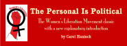 The Personal Is Political: the original feminist theory paper at the author's web site