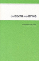 On Death And Dying (Elisabeth Kubler-Ross)