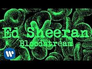 Ed Sheeran - Bloodstream [Official]
