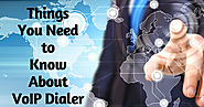 Things You Need to Know About VoIP Dialer